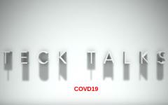 TECK TALK: COVD 19