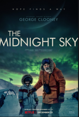 """The Midnight Sky"" starring George Clooney and Caoilinn Springall is a Sci-Fi entertainer that released last in December 2020. The movie revolves around a scientist in the Arctic of a dying planet who makes all the efforts he can to warn a group of scientists in space to not come back to the dying planet."
