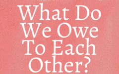 The outline of tackling a modern day philosophical dilemma: what do we owe to each other?